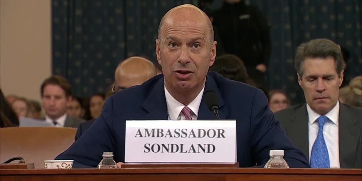 Sondland testimony in impeachment hearing implicates Trump officials