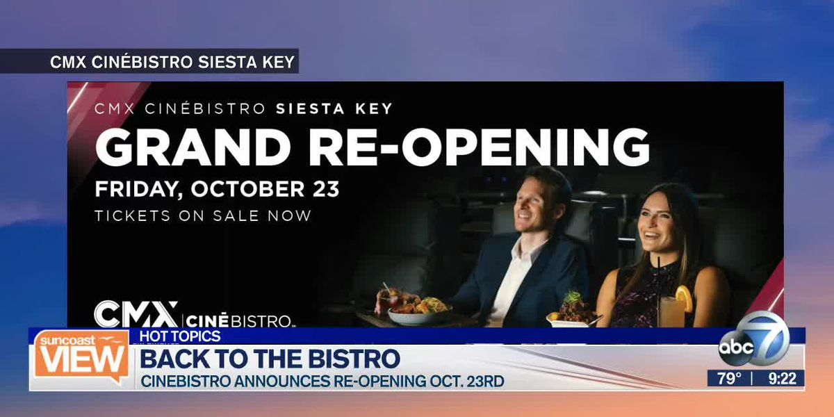 HOT TOPIC: CineBistro announces re-opening date | Suncoast View