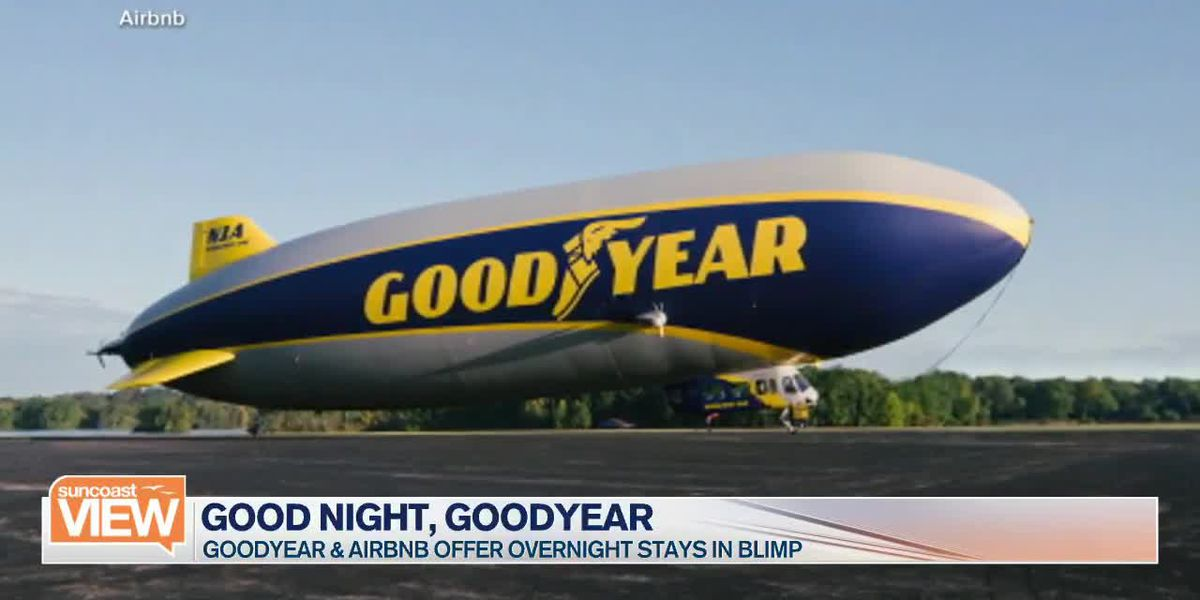 Would You Spend the Night in the Goodyear Blimp? Airbnb Offers it to a Lucky Few | Suncoast View