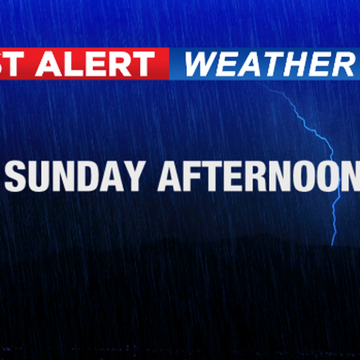 First Alert Weather Day Sunday afternoon