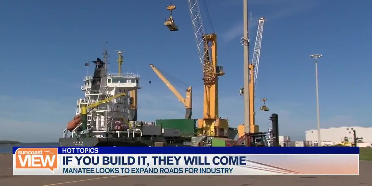 HOT TOPICS: Manatee Looks to Attract More Industry to the Northwest of the County | Suncoast View