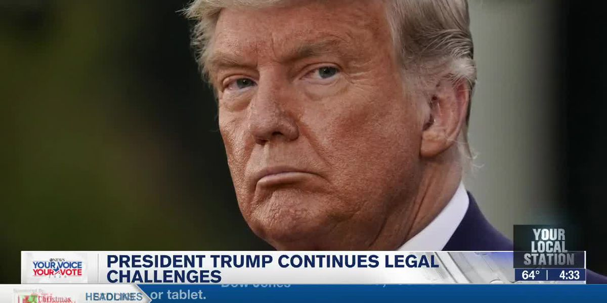 President Trump Continues Legal Challenges