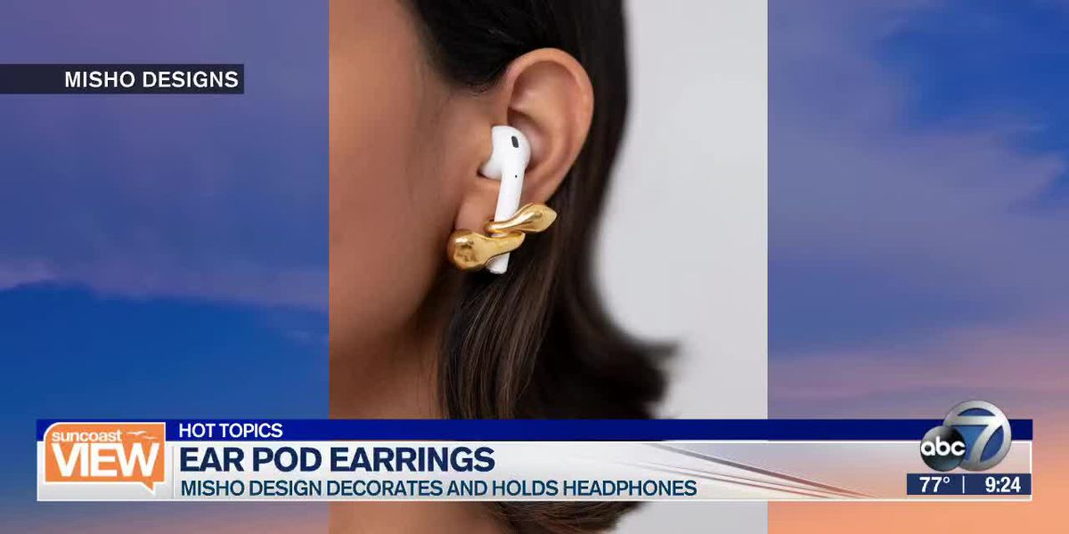 Hot Topic: New earrings hold your ear pods l Suncoast View